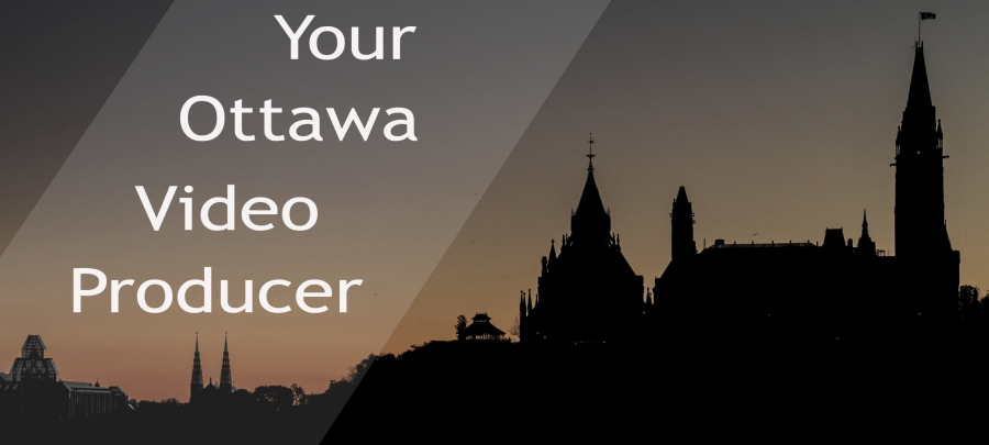 Your Ottawa Video Producer